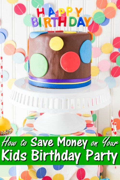 tips for saving money on your kid s birthday party