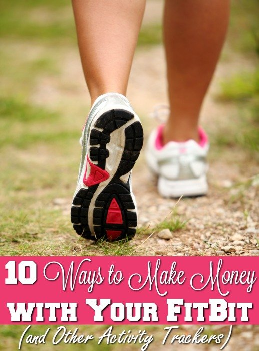Fitbit Rewards – 10 Ways to Make Money with FitBit (and Other Activity Trackers)