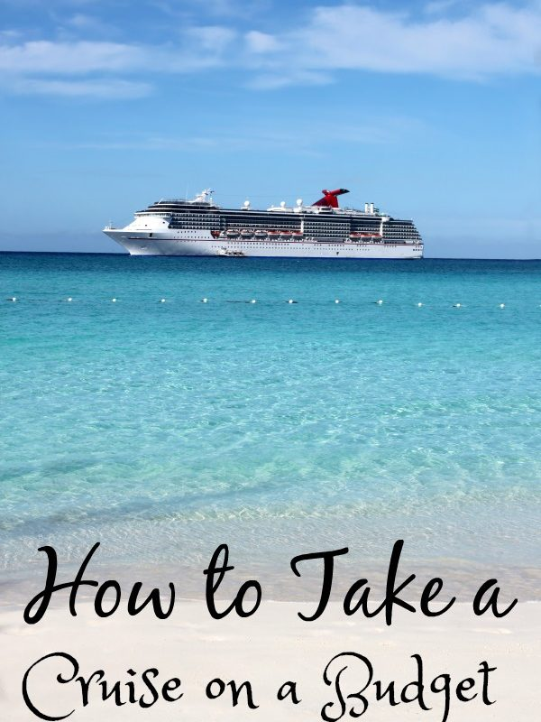 Cruise Cheap – How to Take a Cruise on a Budget