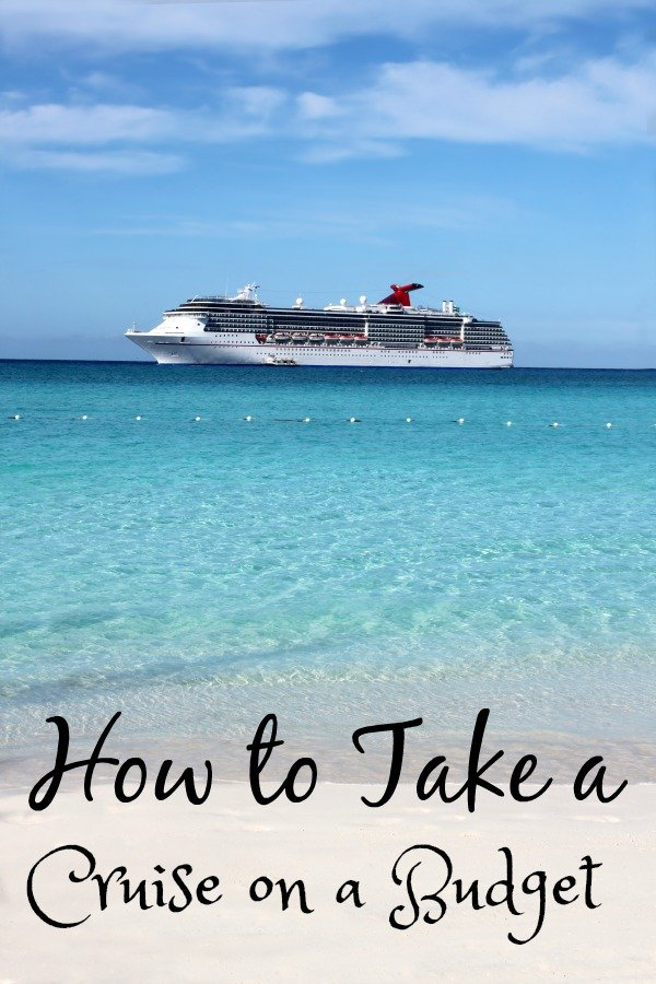 cruise cheap how to take a cruise on a budget