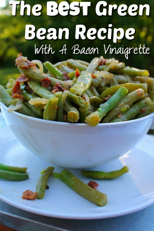 The Best Green Bean Recipe With A Bacon Vinaigrette