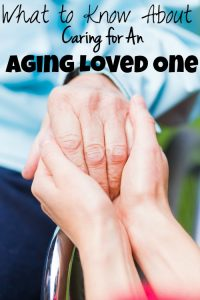 What to Know About Caring for An Aging Loved One