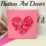 Looking for fun Valentine's Day crafts? Then you have to try this button art, its fun, the kids can help, and it makes a great decor item! #frugalnavywife #ValentinesDay #buttoncrafts #DIY #frugalDIY #easycraftforkids   Easy Crafts For Kids   Simple DIY   Button Crafts   Valentine's Day Craft Ideas   Valentine's Day Crafts for Kids