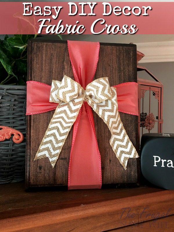 Easy DIY Decor – Easy Spring Fabric Cross on Wood Decor
