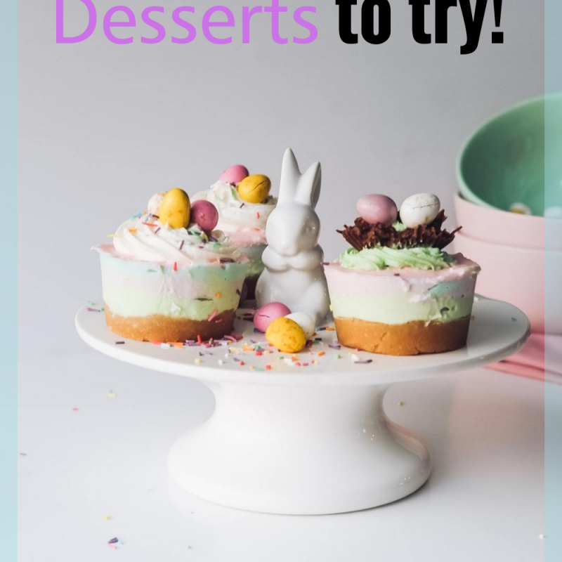 141 Amazing Must Try Easy Easter Desserts
