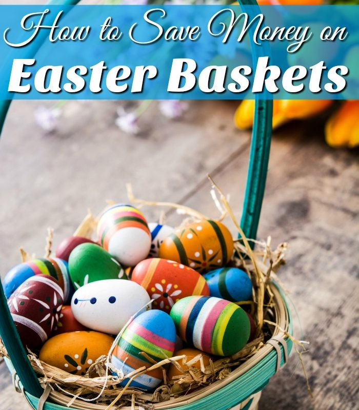 How to Save Money on Easter Baskets