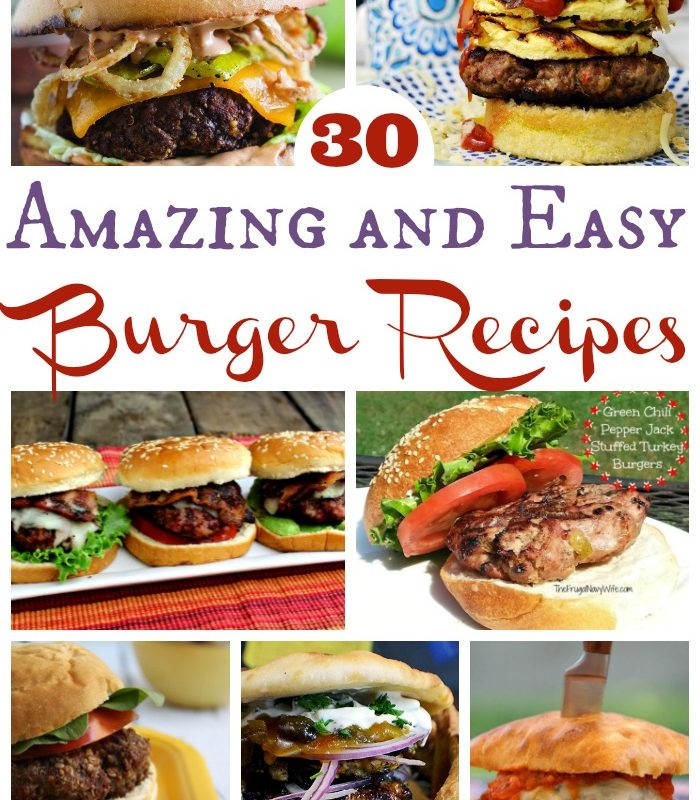 Easy Hamburger Recipes – 30 of the Best Burger Recipes