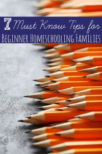 7 Must Know Tips for Beginner Homeschooling Families