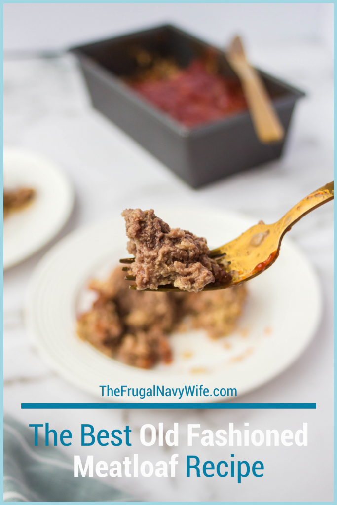 This old-fashioned meatloaf recipe has been passed down for a few generations and is still one of my favorites meatloaf recipes ever! See why! #Meatloaf #FrugalNavyWife #Recipes #OldFashionRecipe | Meatloaf Recipe | Beef Recipes | Dinner Recipes | Old Fashioned Recipes | Tried and True Recipes | Popular Recipes | Easy Meatloaf Recipes