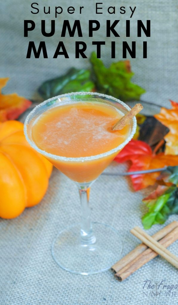 Make this Pumpkin Martini Recipe for your holiday parties this year. The perfect fall pumpkin drink recipe for the season. #pumpkinrecipes #martinirecipes #fallrecipes #martini #frugalnavywife | Fall Recipes | Pumpkin Drink Recipes | Martini Recipes | Pumpkin Martinis | Cocktail Recipes