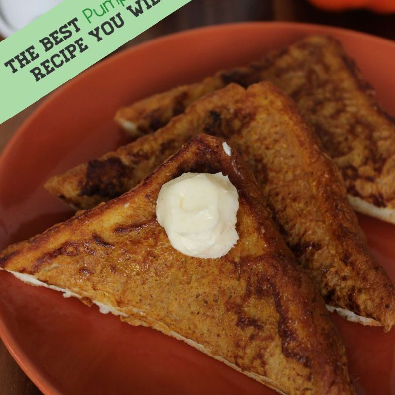 The BEST Pumpkin French Toast Recipe You Will Ever Eat!