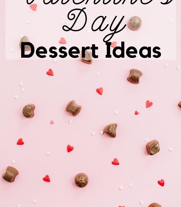 25 Valentine's Day Dessert Ideas You Will Love