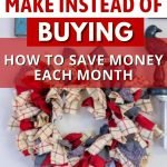 Need to know How to save money each month? Pinch your pennies and use this list of 60 things we stopped buying and started making. You are going to be amazed at what you can make vs buy to lower your costs. #frugalliving #savingmoney #doityourself #frugalnavywife | Frugal Living | DIY | Do it Yourself | Saving Money | Cutting Spending Tips | Saving Money Hacks | Tips for Frugal Living | How to Save Money