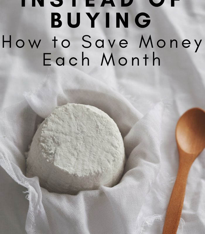 How to Save Money Each Month – 60 Things to Make Instead of Buying