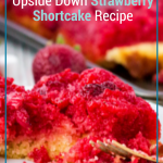 This sweet, buttery, and fruity upside-down strawberry shortcake is the loveliest spring and summer dessert! #frugalnavywife #dessert #strawberryrecipe #strawberryshortcake #easyrecipe   Dessert Ideas   Dessert Recipes   Easy Desserts   Strawberry Recipes   Strawberry Cakes   Cake Recipes   Strawberry Shortcake Recipes  