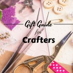 These gift ideas for crafters are ones they will love and give them inspiration well into the next year. Your crafter friends will thank you! #crafters #diy #frugalnavywife #giftguide   Gift Guide   Gifts Ideas   Gifts for Crafters   DIY Gift Guide