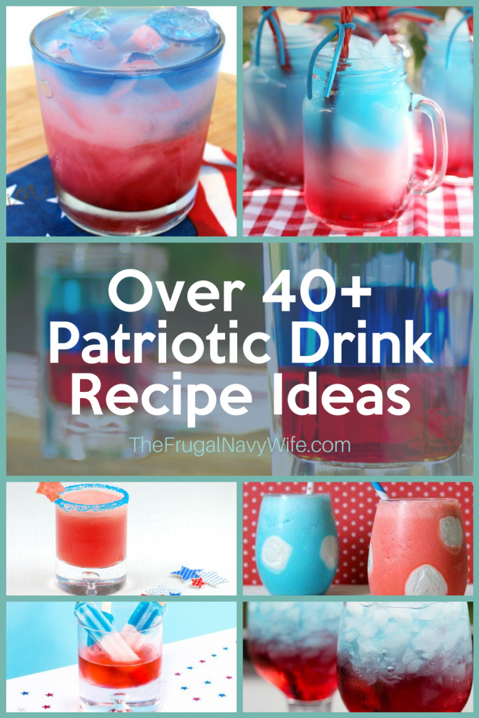 These 40+ Patriotic Drink Recipe Ideas are perfect for summer! With so many options you can really get into the holiday festivities. #patriotic #drinks #thefrugalnavywife #redwhiteblue #americanadrinks #drinkrecipes #cocktails #mocktails | Drink Recipes | Patriotic Recipes | Red White and Blue Recipes | 4th of July Recipes | Memorial Day Recipes | Labor Day Recipes | Mocktail Recipes | Cocktail Recipes | Mixed Drink Recipes | Kid-Friendly Drinks |
