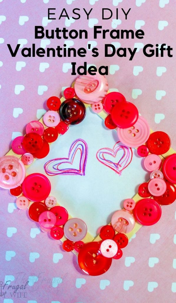 A simple and cute idea for kids to make this Valentine's Day. We made this DIY Button Frame Valentines Day Gift Idea and I love it on our wall! #valentinesday #giftidea #buttoncrafts #frugalnavywife #easydiy #kidscrafts | Easy Kids Crafts | Easy DIY for Kids | Valentine's Day Gift Ideas | DIY Valentine's Day Gifts | Button Craft Ideas