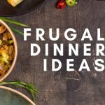 We are positive that the cheap dinner ideas below are just what your family will love! They're delicious, easy to make and of course, budget-friendly! #dinnerideas #dinnerrecipes #frugalmeals #frugalnavywife #budgetmeals | Cheap Dinner Ideas | Dinner Recipes | Dinner Ideas | Family Dinner Ideas | Frugal Meal Ideas | Budget Meals