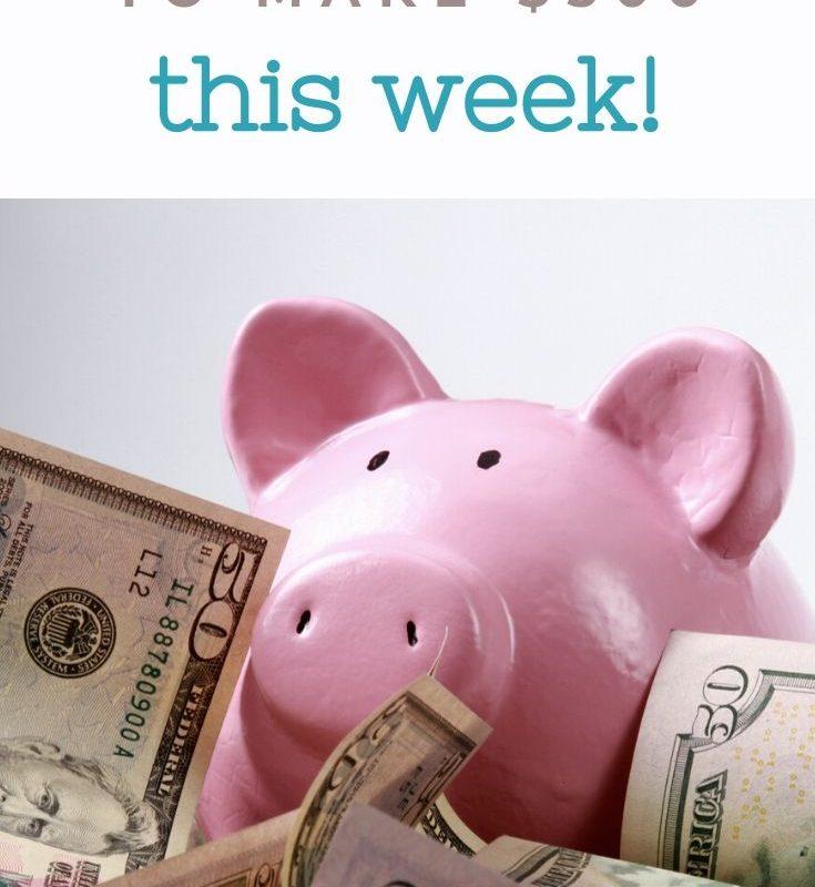 5 Ways to Make Money Fast Today – Make $500 This Week!