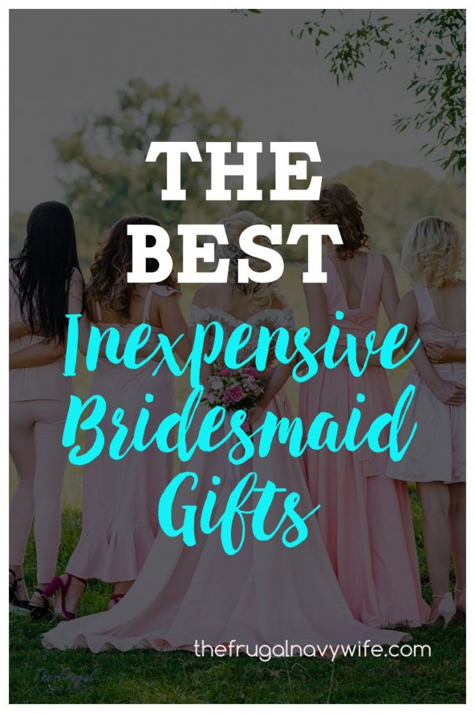 Your bridesmaids are your closest friends that have left their mark on your life. Show them you love them with these Inexpensive Bridesmaid Gifts #frugalnavywife #bridesmaidgifts #frugalwedding #cheapweddingideas #weddingpartygifts | Bridesmaid Gift Guide | Inexpensive Bridemaids Gifts | Frugal Wedding Ideas | Cheap Wedding Ideas | Wedding Party Gift Ideas