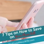 You don't have to foot out a large bill for a phone anymore. These are my favorite ways on How to Save on Your Phone Bill. #frugalnavywife #phonebill #savemoney #frugalliving #moneyhacks | Save Money On Your Phone Bills | Saving Money | Money Hacks | Budgeting | Frugal Living Tips | How to Save