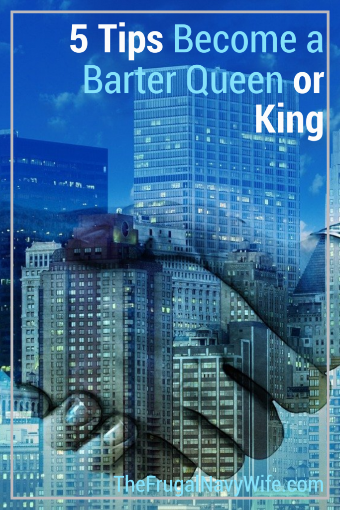 Take saving money to a new level! Become a bartering Queen or King with these 5 simple steps. Lets barter! #frugalnavywife #bartering #tipstobarter #successfulbartering #learntobarter #frugalliving | Frugal Living Tips | Bartering How To | Tips for Bartering | Learn to Barter | Saving Money |