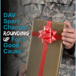 Help Veterans every day with your normal shopping habits. Round-Up your totals with this amazing Round-Up for a Good Cause program. #military #frugalnavywife #roundup #dav #donatetoDAV #veterans