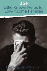 When you are struggling, you might want a little extra help. Check out this little-known help for low-income families. #lowincome #livingonless #savingmoney #frugalnavywife   Help for low income   Get help when struggling   Help for the Poor   Frugal Living Tips   Saving Money Hacks