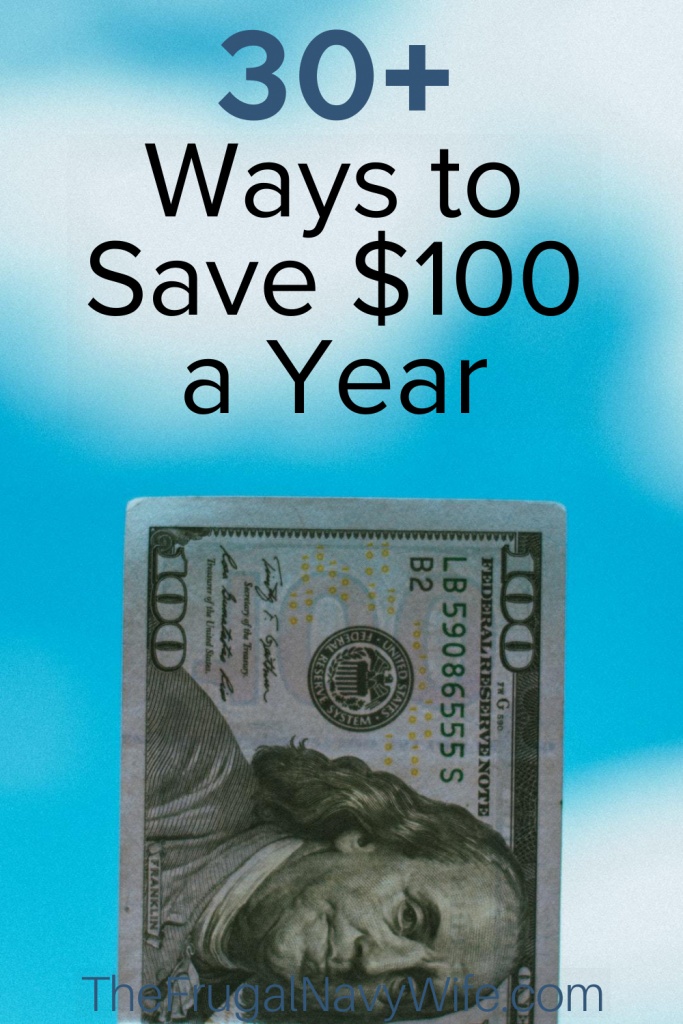 Ideas to help you find a little more money in your account or your wallet. Here are our top ways to save $100 a year. #frugalnavywife #savemoney #frugalliving #save100 #frugallivingtips #besmartwithyourmoney | Frugal Living Tips | Saving Money Hacks | Saving Money Ideas | Saving Money Tips | Save $100 a Year