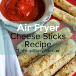 Is there anything better than Air Fryer Cheese Sticks with a size of marinara sauce? I think not! Your kids will be dipping these Air Fryer Mozzarella Sticks all day long! #easyappetizers #easyfood #frugalnavywife | Air Fryer Foods | Air Fryer Recipes | Food Porn | Healthy Food | Foodie | Food | Cheese Sticks Recipe | Mozzarella Cheese Sticks | Snacks for Kids