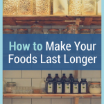 Sometimes you just need a little encouragement to help your foods last longer. There are many ways to make this happen! Here are a few. #frugalnavywife #makingfoodlast #frugalliving #makingfoodstretch | Making Food Last | Making Food Stretch | Frugal Living Tips | Tips to Help Food Last Longer |