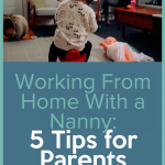 These working from home with a nanny tips are just what you need to help you with daily life. Make the most of having a nanny at home with you while you work. #nanny #workfromhome #frugalnavywife   Working from Home   Nannies   Nanny Life   Parents   Babysitter   Childcare