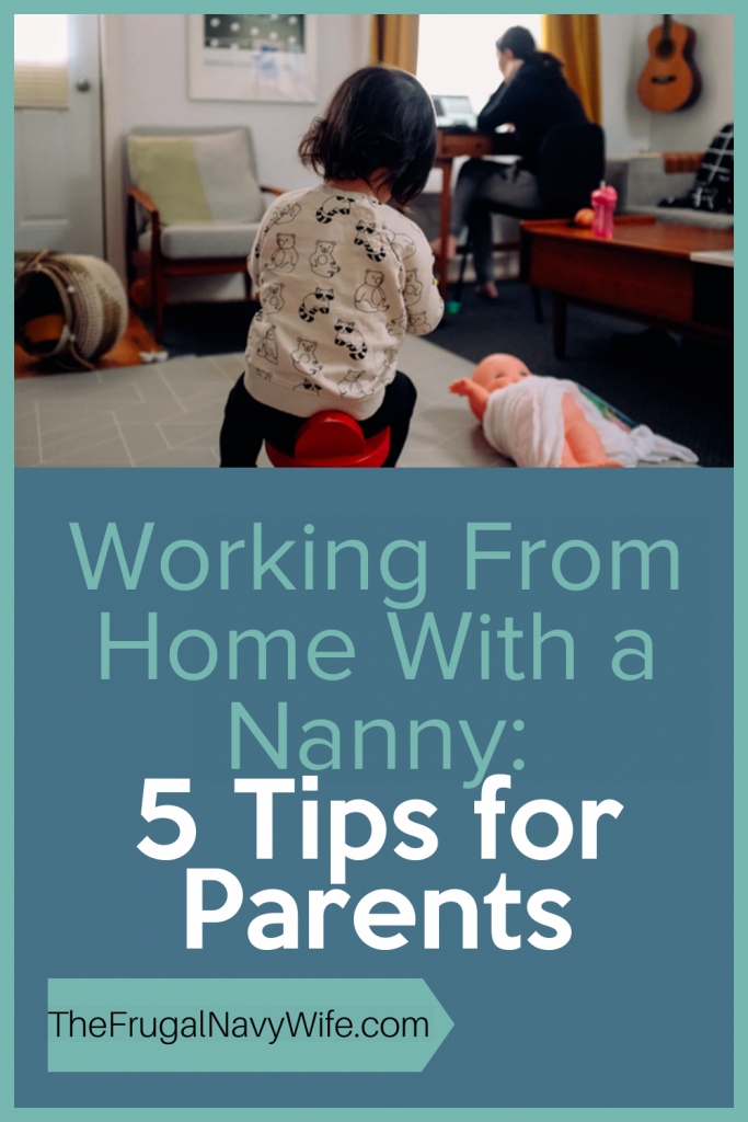 These working from home with a nanny tips are just what you need to help you with daily life. Make the most of having a nanny at home with you while you work. #nanny #workfromhome #frugalnavywife | Working from Home | Nannies | Nanny Life | Parents | Babysitter | Childcare