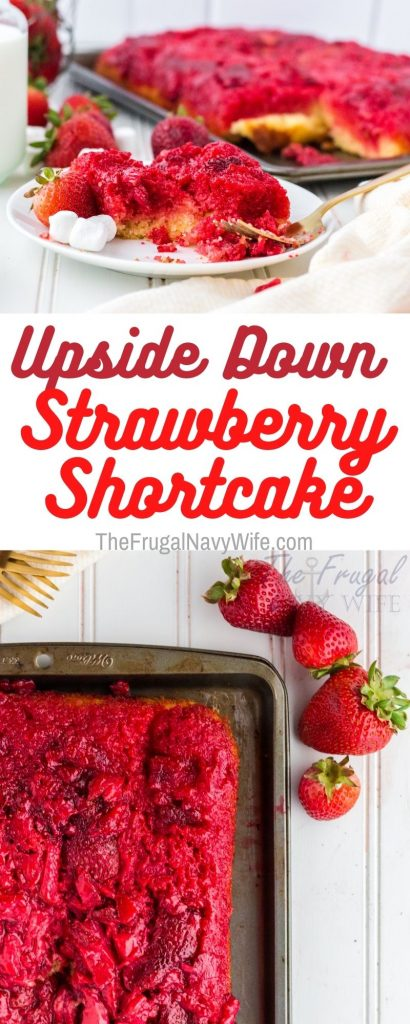 This sweet, buttery, and fruity upside-down strawberry shortcake is the loveliest spring and summer dessert! #frugalnavywife #dessert #strawberryrecipe #strawberryshortcake #easyrecipe | Dessert Ideas | Dessert Recipes | Easy Desserts | Strawberry Recipes | Strawberry Cakes | Cake Recipes | Strawberry Shortcake Recipes |