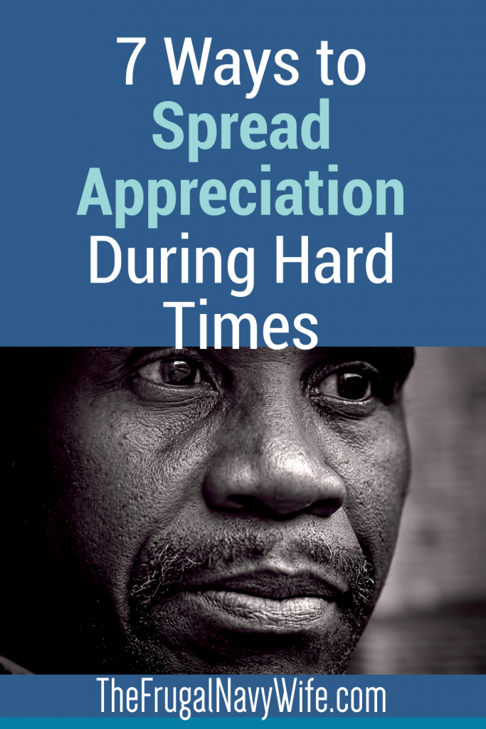 7 Ways to Spread Appreciation During Hard Times