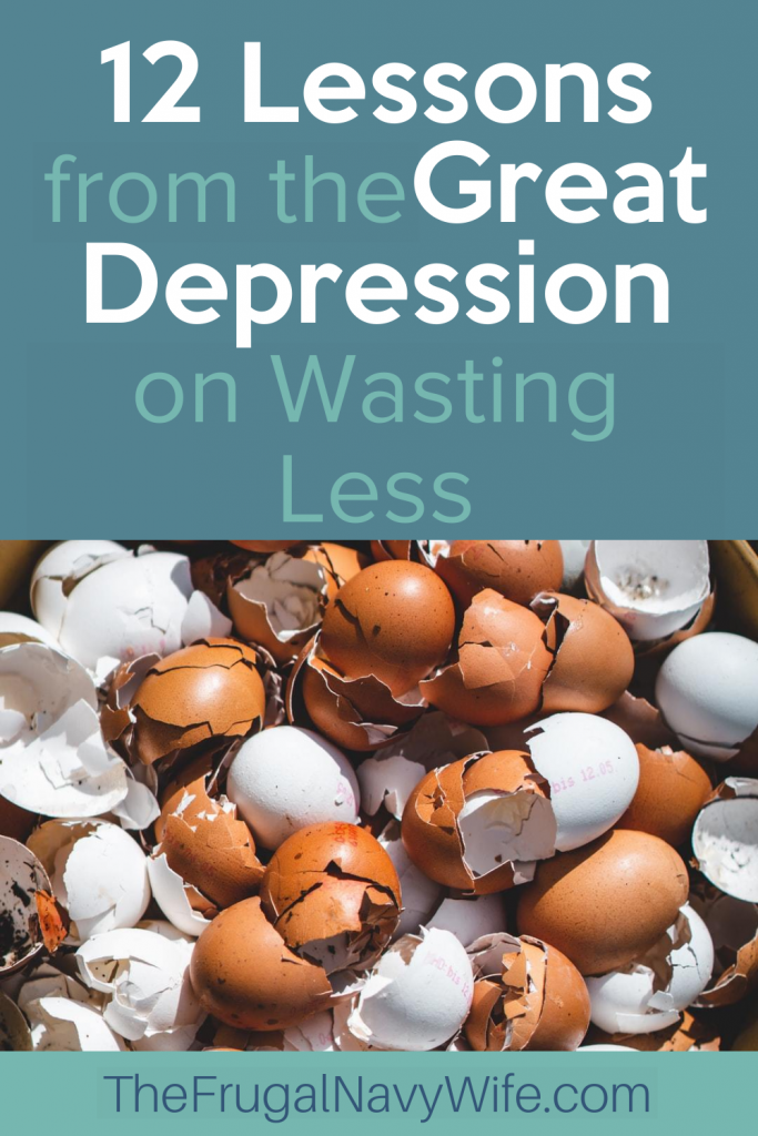 The Great Depression taught us all so much! Here are a few lessons from the Great Depression on wasting less. #frugalnavywife #greatdepression #wasteless #savingmoney | History | Recession | Pandemic | Struggles | Frugal Living | Wasting Less | Great Depression Era Lessons | How to live on Less