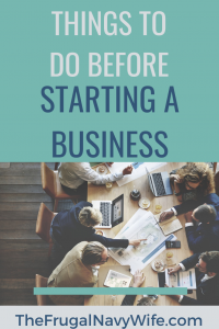 You should do many things before starting a business, these are two key ones that you should definitely remember. #frugalnavywife #startingabusiness #entreprenurer | Starting a Business |